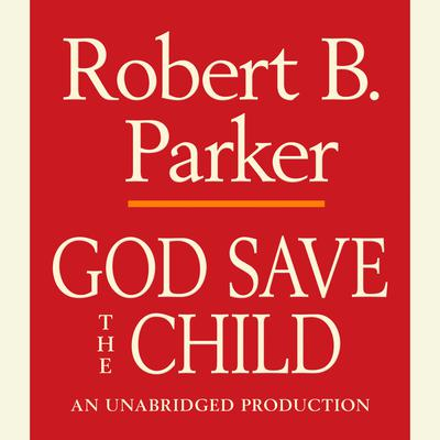 God Save the Child Audiobook, by Robert B. Parker