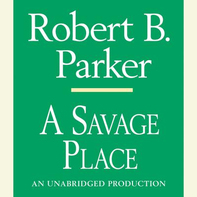 A Savage Place Audiobook, by Robert B. Parker