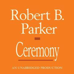 Ceremony Audiobook, by Robert B. Parker