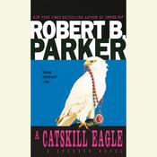 A Catskill Eagle, by Robert B. Parker