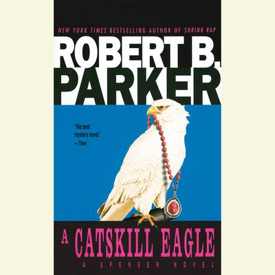 A Catskill Eagle Audiobook, by Robert B. Parker