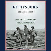 Gettysburg: The Last Invasion Audiobook, by Allen C. Guelzo