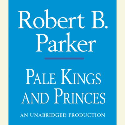 Pale Kings and Princes Audiobook, by