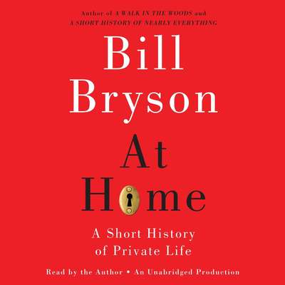 At Home: A Short History of Private Life Audiobook, by Bill Bryson