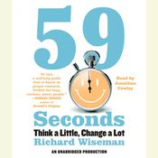 59 Seconds: Think a Little, Change a Lot, by Richard Wiseman
