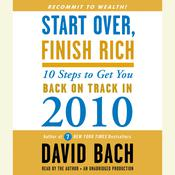 Start Over, Finish Rich: 10 Steps to Get You Back on Track in 2010, by David Bach