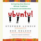 Ubuntu!: An Inspiring Story About an African Tradition of Teamwork and Collaboration, by Bob Nelson, Stephen C.  Lundin