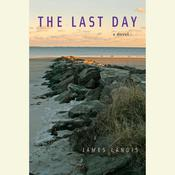 The Last Day: A Novel, by James Landis