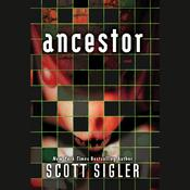 Ancestor: A Novel, by Scott Sigler