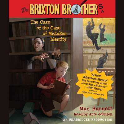 The Case of the Case of Mistaken Identity: Brixton Brothers, Book 1 Audiobook, by Mac Barnett