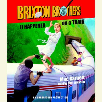 It Happened on a Train: Brixton Brothers, Book 3 Audiobook, by Mac Barnett