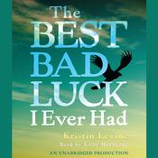 The Best Bad Luck I Ever Had Audiobook, by Kristin Levine