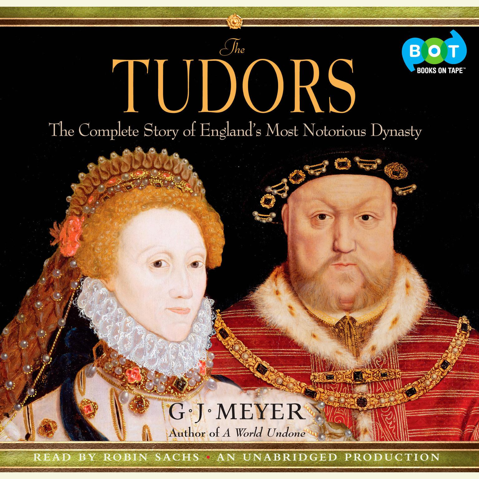 Printable The Tudors: The Complete Story of England's Most Notorious Dynasty Audiobook Cover Art