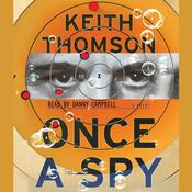 Once A Spy: A Novel Audiobook, by Keith Thomson