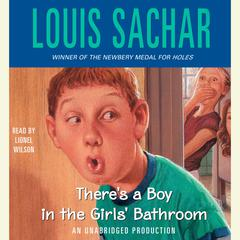 Theres a Boy in the Girls Bathroom Audiobook, by Louis Sachar
