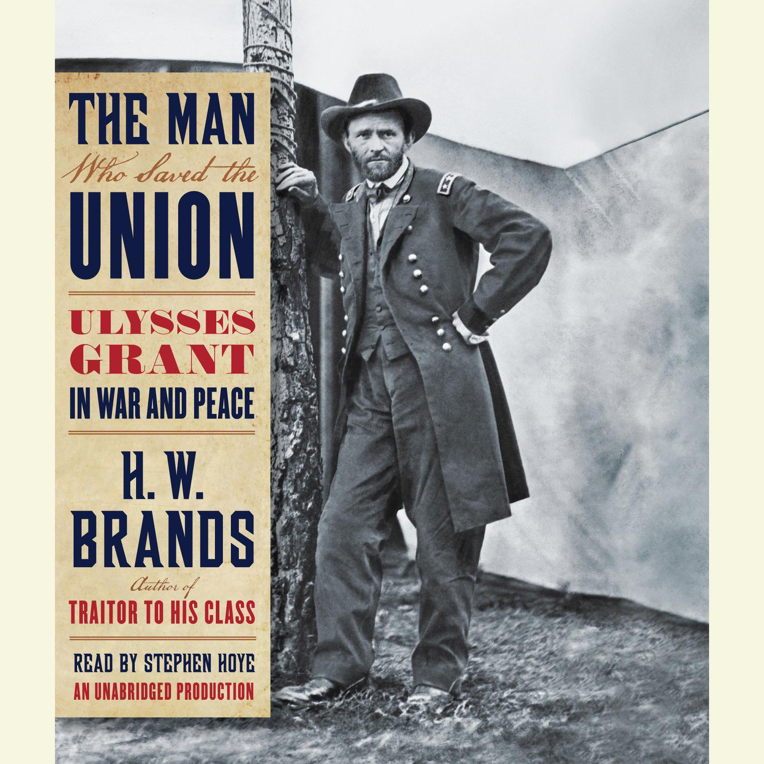 Printable The Man Who Saved the Union: Ulysses Grant in War and Peace Audiobook Cover Art