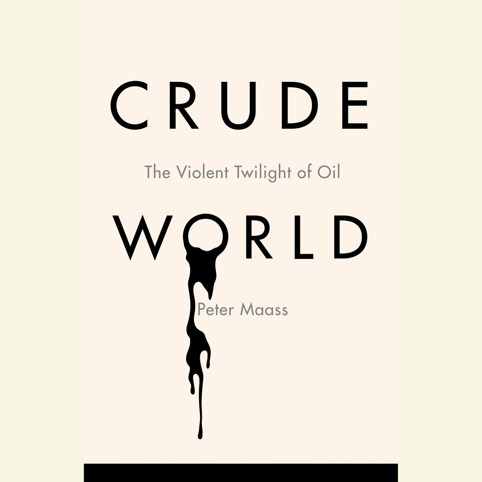 Printable Crude World: The Violent Twilight of Oil Audiobook Cover Art