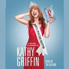Official Book Club Selection: A Memoir According to Kathy Griffin Audiobook, by Kathy Griffin