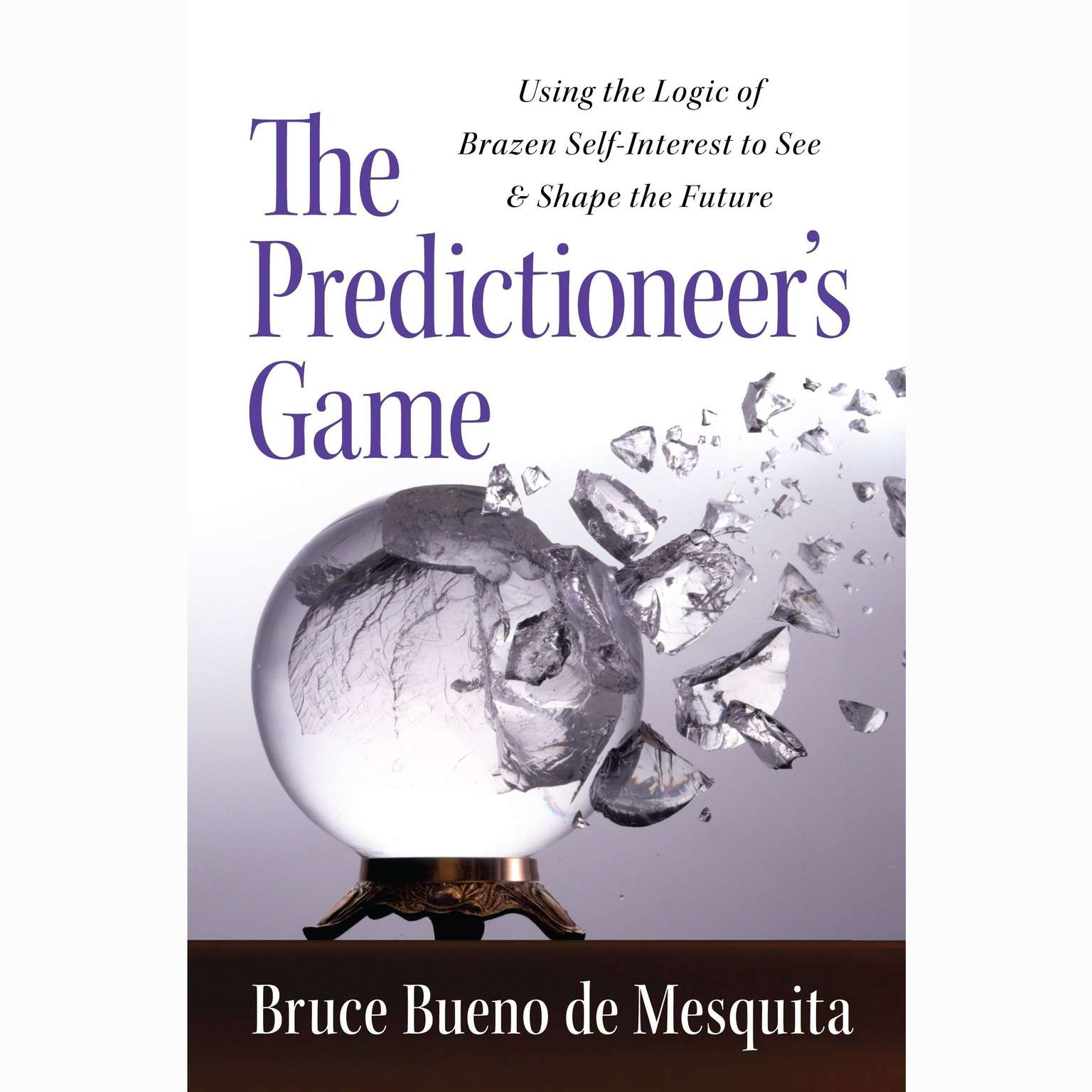 Printable The Predictioneer's Game: Using the Logic of Brazen Self-Interest to See and Shape the Future Audiobook Cover Art