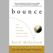 Bounce: The Art of Turning Tough Times into Triumph Audiobook, by Keith McFarland