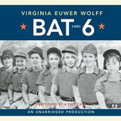 Bat 6 Audiobook, by Virginia Euwer Wolff