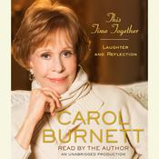 This Time Together: Laughter and Reflection, by Carol Burnett