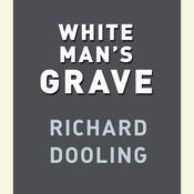 White Mans Grave Audiobook, by Richard Dooling