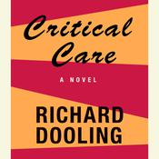Critical Care, by Richard Dooling