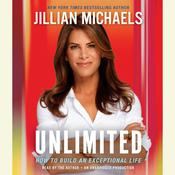 Unlimited: How to Build an Exceptional Life Audiobook, by Jillian Michaels