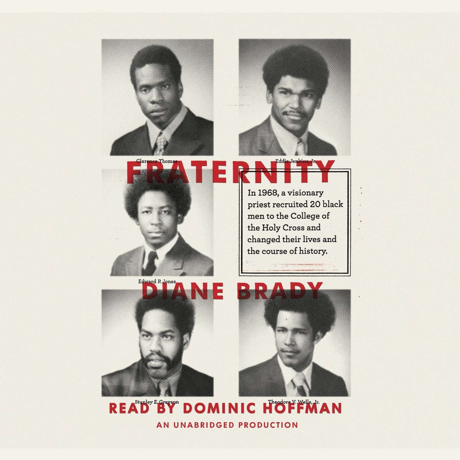 Printable Fraternity: In 1968, a visionary priest recruited 20 black men to the College of the Holy Cross and changed their lives and the course of history. Audiobook Cover Art