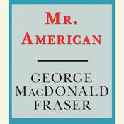 Mr. American Audiobook, by George MacDonald Fraser