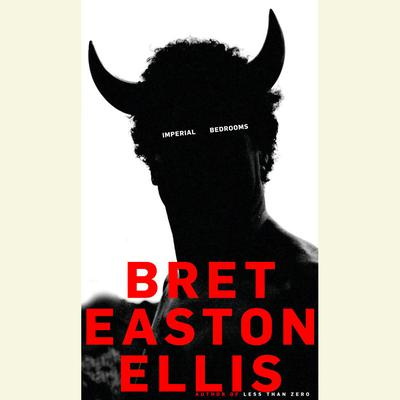 Imperial Bedrooms Audiobook, by Bret Easton Ellis