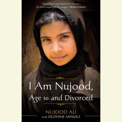 I Am Nujood, Age 10 and Divorced Audiobook, by Nujood Ali