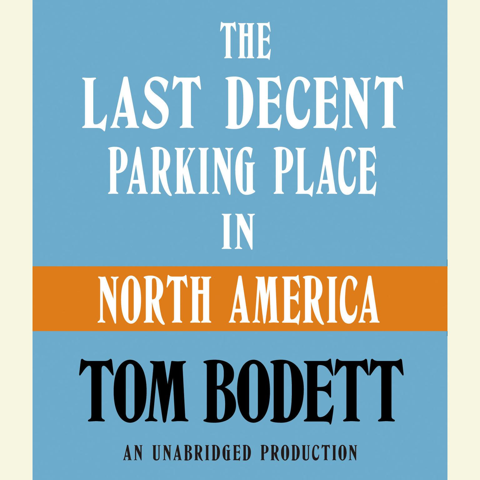 Printable The Last Decent Parking Place in North America Audiobook Cover Art
