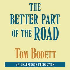 The Better Part of the Road Audiobook, by Tom Bodett