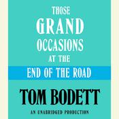 Those Grand Occasions at the End of the Road Audiobook, by Tom Bodett