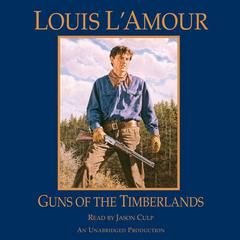 Guns of the Timberlands Audiobook, by Louis L'Amour