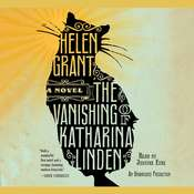 The Vanishing of Katharina Linden: A Novel Audiobook, by Helen Grant