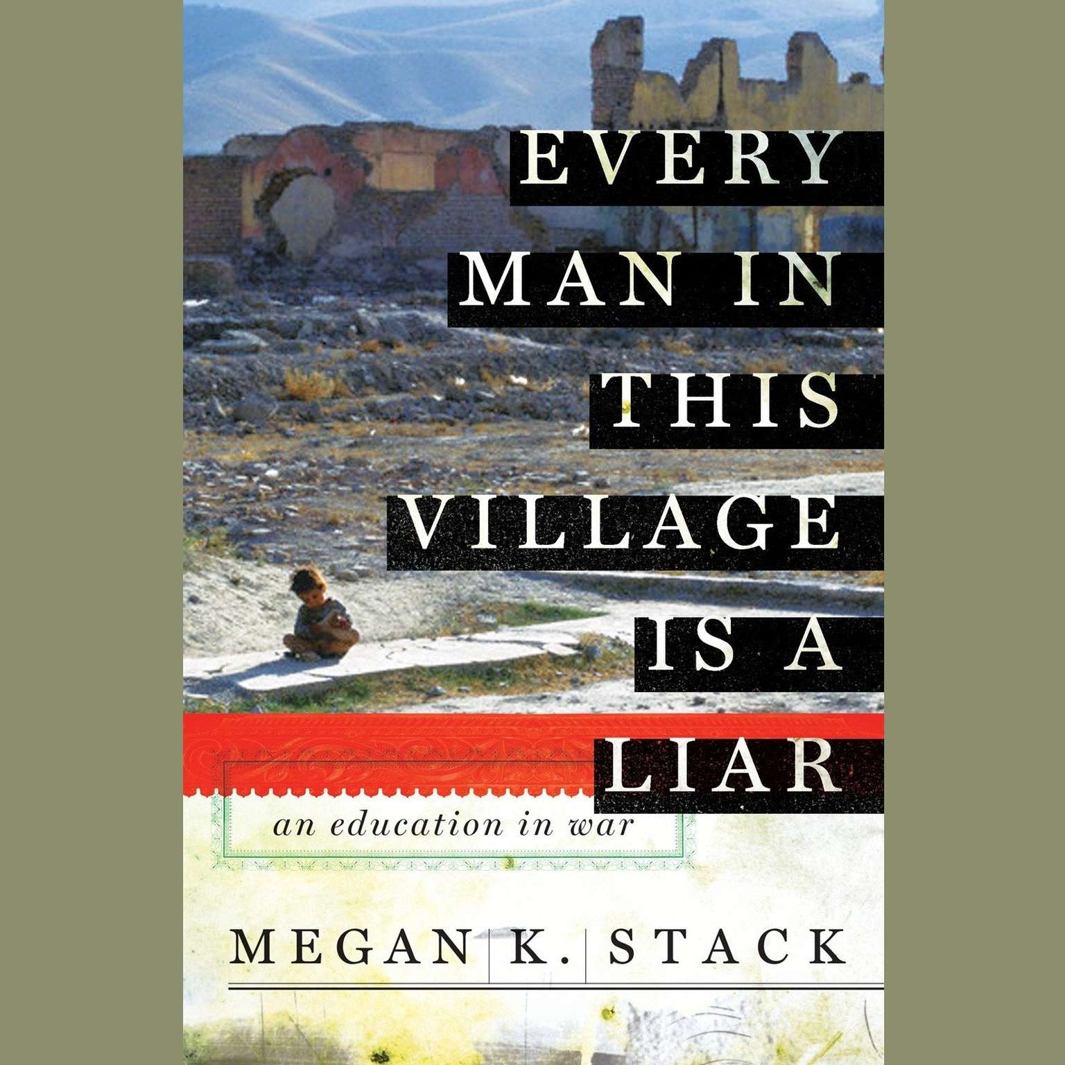 Printable Every Man in This Village is a Liar: An Education in War Audiobook Cover Art