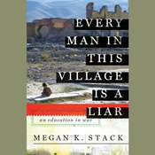Every Man in This Village is a Liar: An Education in War Audiobook, by Megan Stack