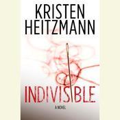 Indivisible, by Kristen Heitzmann