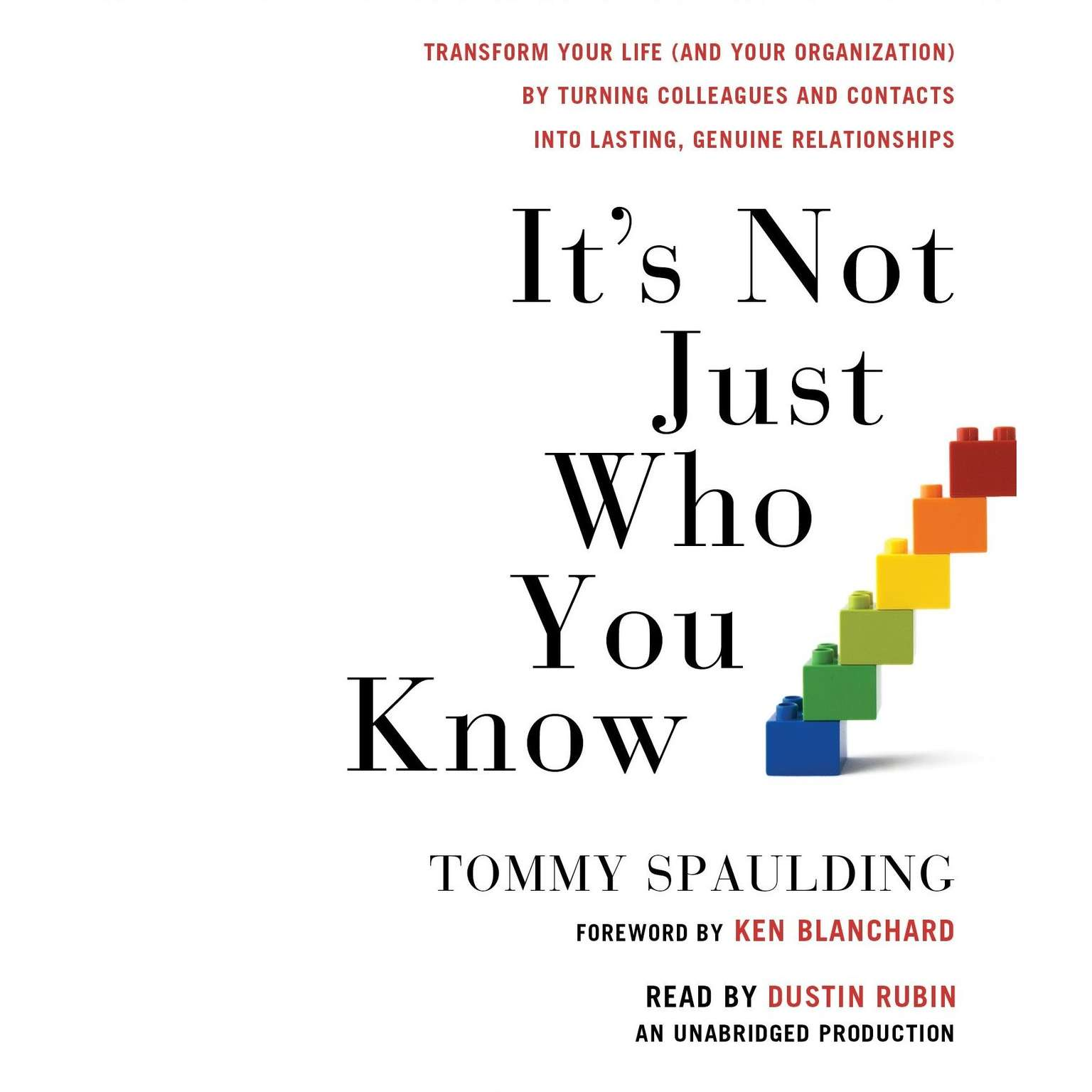 Printable It's Not Just Who You Know: Transform Your Life (and Your Organization) by Turning Colleagues and Contacts into Lasting, Genuine Relationships Audiobook Cover Art