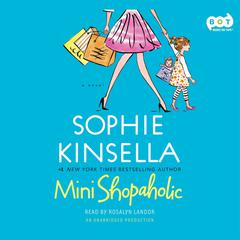 Mini Shopaholic: A Novel Audiobook, by Sophie Kinsella