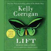 Lift Audiobook, by Kelly Corrigan