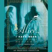 Alice I Have Been: A Novel Audiobook, by Melanie Benjamin