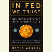 In FED We Trust: Ben Bernankes War on the Great Panic, by David Wessel
