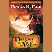 Dragons of the Valley: A Novel, by Donita K. Paul