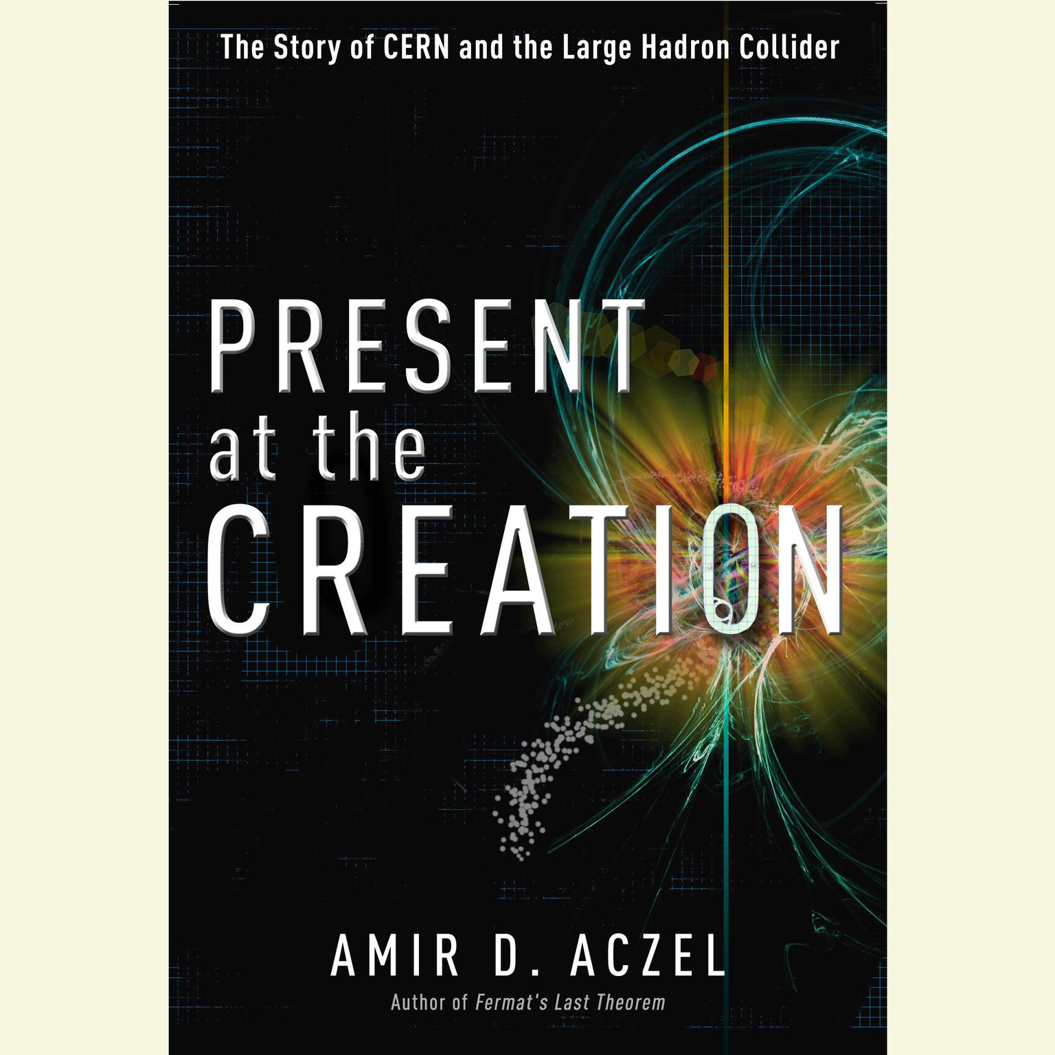 Printable Present at the Creation: Discovering the Higgs Boson Audiobook Cover Art