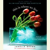 This Is Where We Live: A Novel, by Janelle Brown