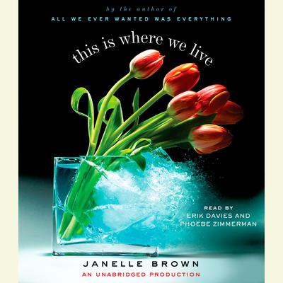 This is Where We Live: A Novel Audiobook, by Janelle Brown